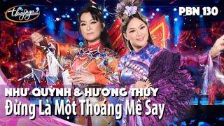 PBN 130 Opening | Như Quỳnh & Hương Thủy - Đừng Là Một Thoáng Mê Say