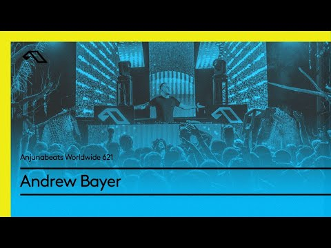 Anjunabeats Worldwide 621 with Andrew Bayer Mp3