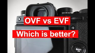 OVF vs EVF: Which is better?