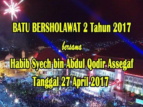 Habib Syech bin Abdul Qodir Assegaf ~ BATU BERSHOLAWAT 2 Tahun 2017