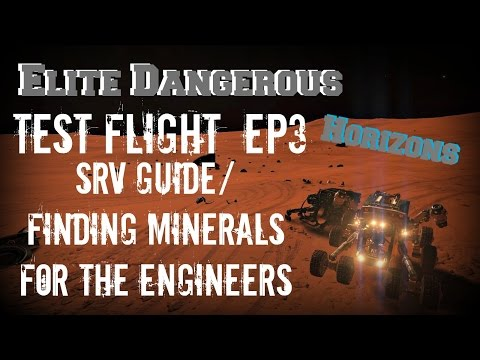 Elite Dangerous Horizons Test Flight #3 - SRV Guide/Minerals For Engineers (PC Xbox One Mac)