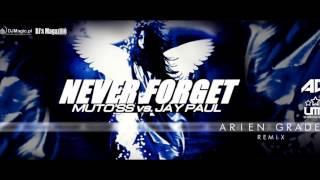 Muto`SS & Jay Paul - Never Forget (Arien Grade remix)
