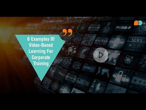 8 Examples of Video Based Learning for Corporate Training
