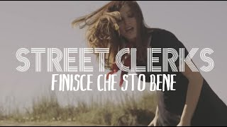 Street Clerks - Finisce che sto bene (Video ufficiale)