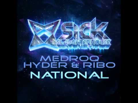 Medroq, Hyder & Ribo - National (Original Mix) (SICK SLAUGHTERHOUSE) CUT