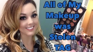 All of My Makeup was Stolen!!! TAG video Thumbnail