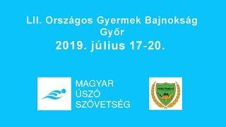 LII. Országos Gyermek Bajnokság, Győr, 2019 július 18.