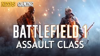 Battlefield 1 Assault Class Breakdown