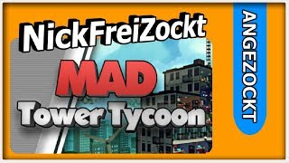Mad Tower Tycoon - Angezockt ► Pre-Early Access Version ► Mad Tower Tycoon Gameplay deutsch