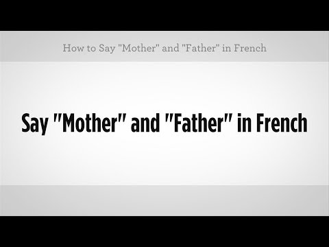 """Say """"Mother"""" & """"Father"""" in French 
