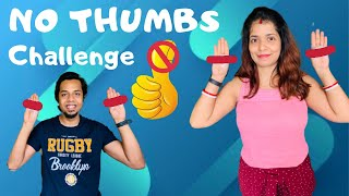 NO THUMBS CHALLENGE  FUNNY GAMES CHALLENGE  FUN VLOG