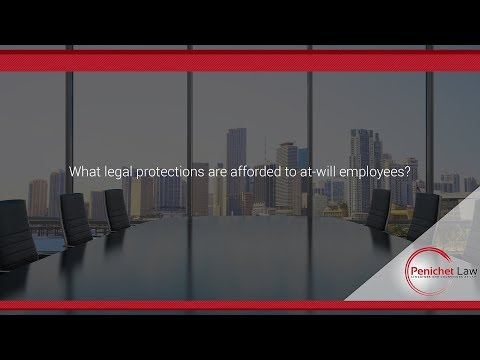 What legal protections are afforded to at-will employees?