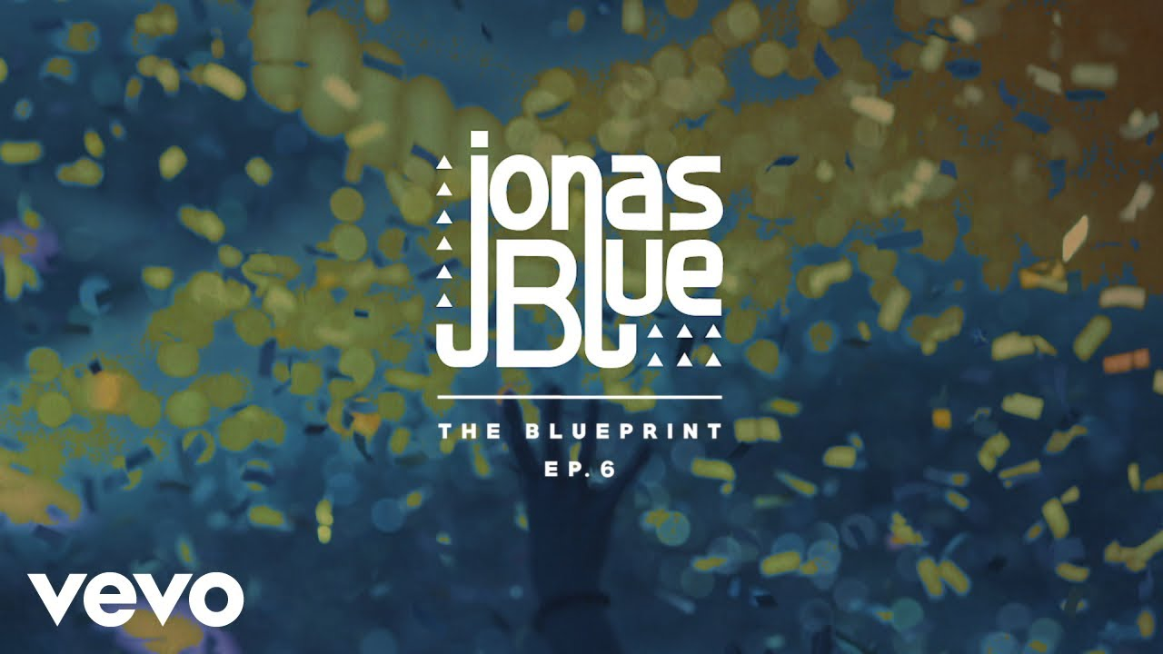 Jonas Blue - The Blueprint EP 6