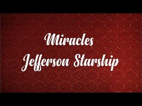 Miracles - Jefferson Starship (with lyrics)