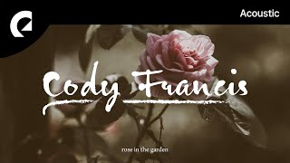 Cody Francis - Rose In The Garden