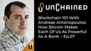 Blockchain 101 With Andreas Antonopoulos: How Bitcoin Makes Each Of Us As Powerful As A Bank