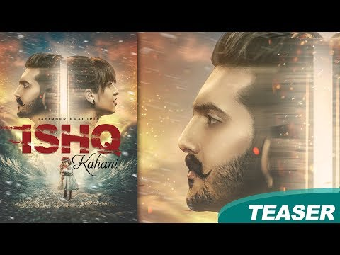 Ishq Kahani | Jatinder Bhaluria | Teaser | Blue Hawk Productions