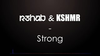 R3hab & Kshmr - Strong (Lyrics Video)