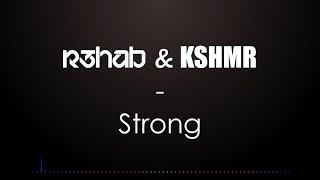 R3hab & Kshmr - Strong (Lyrics Video)