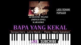 BAPA YANG KEKAL ( ACCOUSTIC PIANO) MINUS ONE/KARAOKE