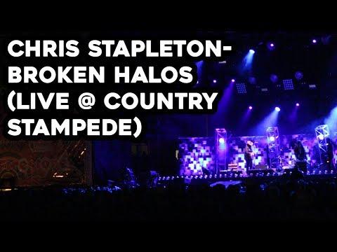 Chris Stapleton- Broken Halos (LIVE @ Country Stampede)