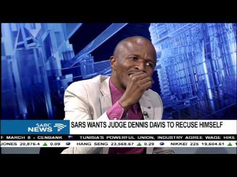 SARS wants Judge Dennis Davis to recuse himself