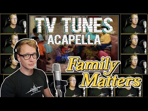 FAMILY MATTERS Theme - TV Tunes Acapella