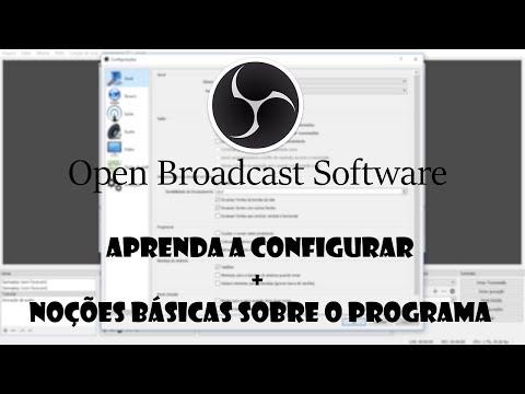 Aprenda a configurar OBS (Open Broadcaster Software) + Noções básicas sobre o programa