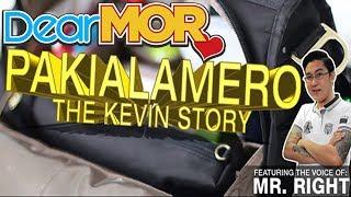 "Dear MOR Uncut ft. Mr. Right: ""Pakialamero"" The Kevin Story 05-07-17"
