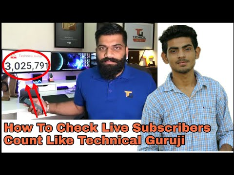 How To Check Live Subscriber Count On YouTube Channel Like Technical Guruji In Hindi 2017 | YTS