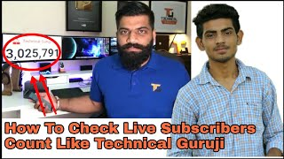 How To Check Live Subscriber Count On YouTube Channel Like Technical Guruji In Hindi 2017   YTS