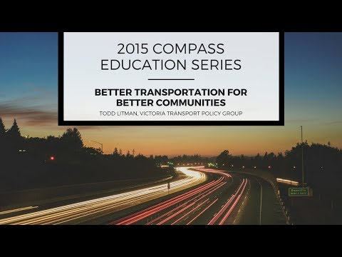 2015 COMPASS Education Series #1: Todd Litman, Victoria Transport Policy Institute