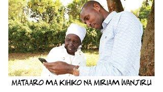 Mataaro ma Kihiko - Miriam Wanjiru