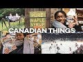 DOING CANADIAN THINGS | CANADA VLOGS