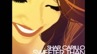 Shar Carillo - Sweeter Than Honey