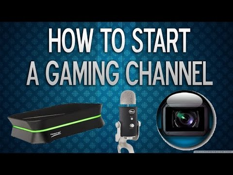How To Start A Gaming Channel With Good Recording Equipment