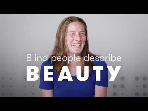 Blind People Describe Beauty
