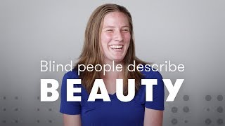 Blind People Describe Beauty | Blind People Describe | Cut