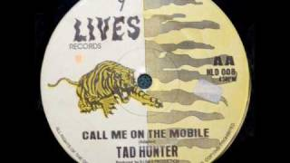 Tad Hunter - Call Me On The Mobile