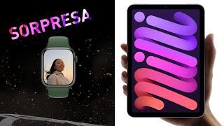 Apple Watch Series 7 y iPad mini: DOS SORPRESAS interesantes
