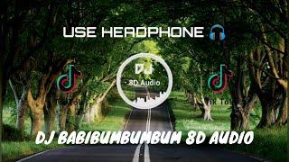 DJ BABIBUMBUMBUM VIRALL TIKTOK ( Raka Remixer ) 8D Audio