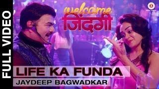Life Ka Funda - Welcome Zindagi | Swapnil Joshi & Amruta Khanvilkar | Jaydeep Bagwadkar
