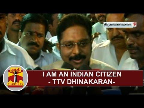 I am an Indian Citizen - TTV Dhinakaran, AIADMK Deputy General Secretary   Thanthi TV