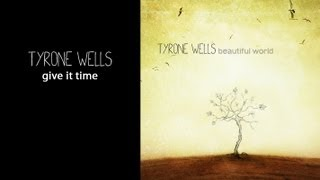 Watch music video: Tyrone Wells - Give It Time