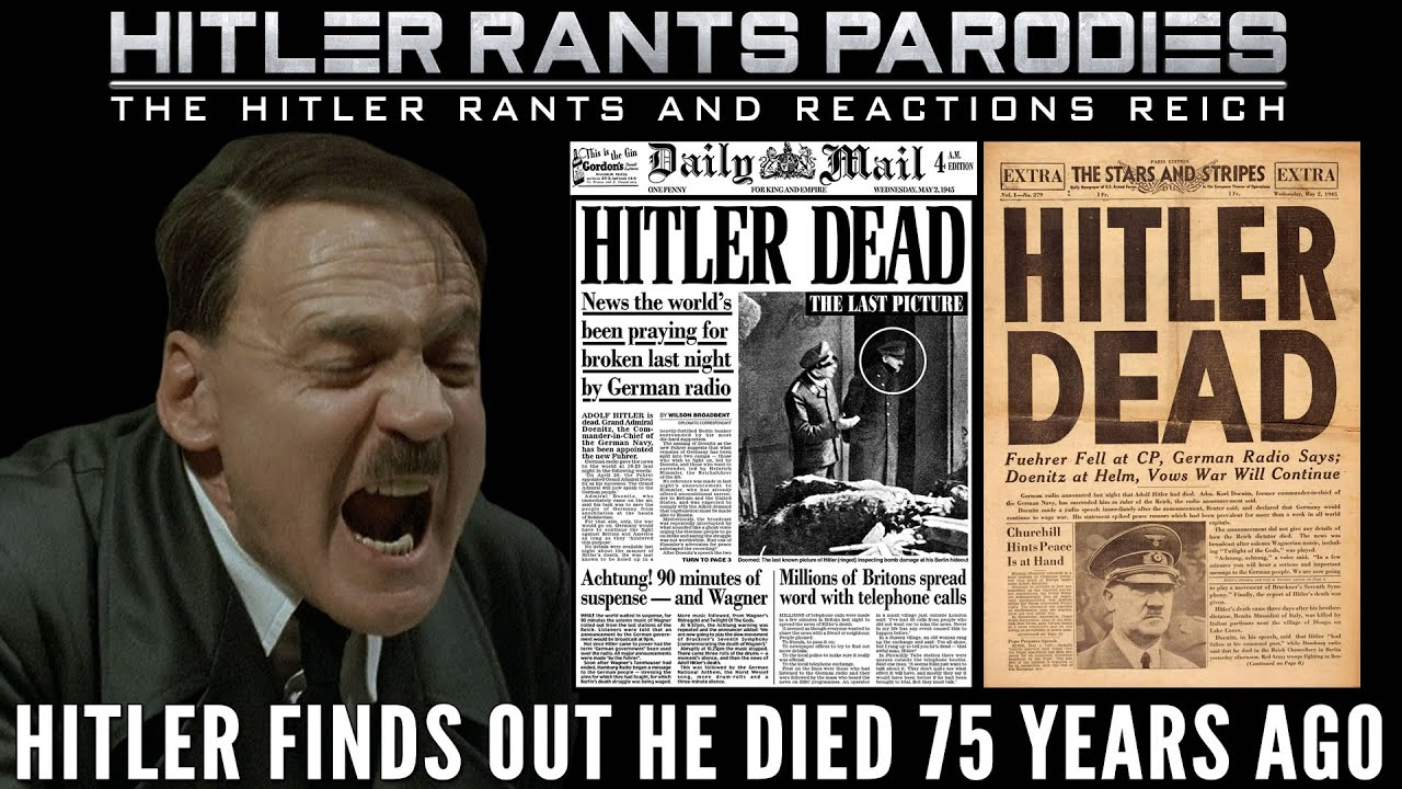 Hitler finds out he died 75 years ago