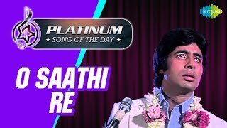 Platinum song of the day O Saathi Re 02 March RJ Ruchi