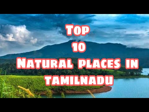 Top 10 natural place in tamilnadu | Top10 tamilnadu