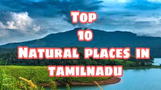 Top 10 natural place in tamilnadu