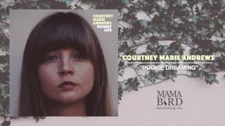 "Courtney Marie Andrews - ""Rookie Dreaming"""