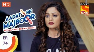 Aadat Se Majboor - Ep 74 - Webisode - 12th January, 2018